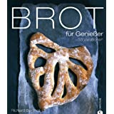 Brot fr Genieer: 53 Variationenvon &#34;Richard Bertinet&#34;