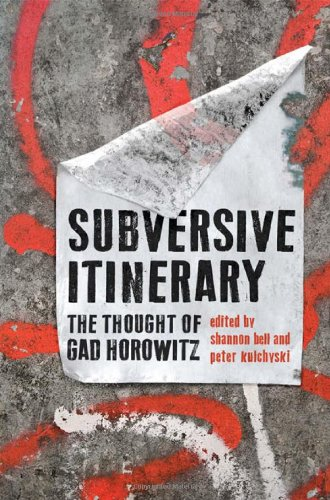 Subversive Itinerary: The Thought of Gad Horowitz