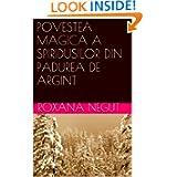 POVESTEA MAGICA A SPIRIDUȘILOR DIN PADUREA DE ARGINT(Romanian version) (POVESTI CU SPIRIDUȘI) (Spanish Edition...