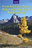 img - for Great Salt Lake, Provo, Ogden, Salt Lake City & Northern Utah (Travel Adventures) book / textbook / text book