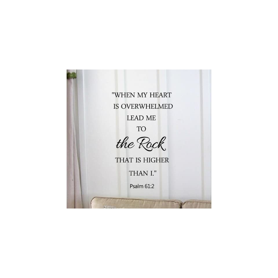 When my heart is overwhelmed lead me to the rock that is higher than I Psalm 612 Vinyl wall art Inspirational quotes and saying home decor decal sticker