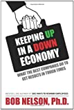 img - for Keeping Up in a Down Economy: What the Best Companies do to Get Results in Tough Times by Bob Nelson (2009-08-01) book / textbook / text book