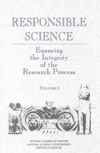Responsible Science, Volume I: Ensuring the Integrity of...