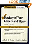 Mastery of Your Anxiety and Worry: Wo...