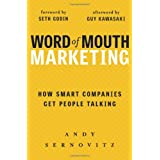 Word of Mouth Marketing: How Smart Companies Get People Talking ~ Andy Sernovitz