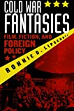 img - for Cold War Fantasies: Film, Fiction, and Foreign Policy book / textbook / text book