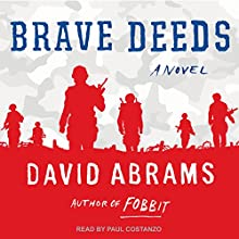 Brave Deeds Audiobook by David Abrams Narrated by Paul Costanzo