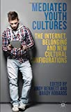 img - for Mediated Youth Cultures: The Internet, Belonging and New Cultural Configurations book / textbook / text book