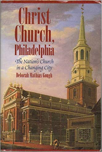 Christ Church, Philadelphia: The Nation's Church in a Changing City