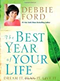 The Best Year of Your Life: Dream It, Plan It, Live It (0060832940) by Ford, Debbie