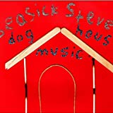 SEASICK STEVE-DOG HOUSE MUSIC