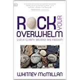 Rock Your Overwhelm: Live in Clarity, Balance and Freedomby Whitney McMillan