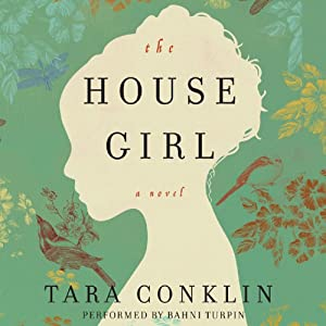 The House Girl: A Novel | [Tara Conklin]