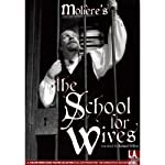 School for Wives |  Moliere,Richard Wilbur (translator)