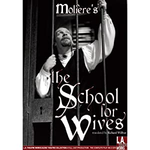 School for Wives | [Moliere, Richard Wilbur (translator)]