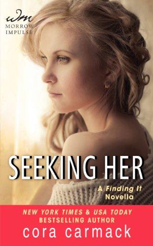 Seeking Her: A FINDING IT Novella (Losing It) by Cora Carmack
