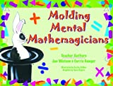 img - for Molding Mental Mathemagicians book / textbook / text book