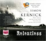 Simon Kernick narrated by Paul Thornley Relentless (unabridged audio book)