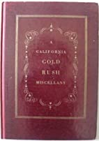 A California Gold Rush Miscellany…