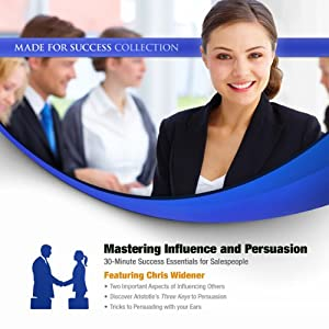 Mastering Influence & Persuasion: 30-Minute Success Essentials for Salespeople | [Chris Widener, Made for Success]