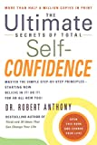The Ultimate Secrets of Total Self-Confidence: