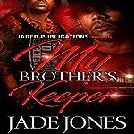My Brother's Keeper | Jade Jones