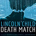 Death Match Audiobook by Lincoln Child Narrated by Barret Whitener