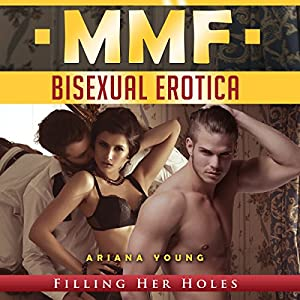 Filling Her Holes: MMF Bisexual Erotica Audiobook