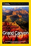 By Seymour L. Fishbein National Geographic Park Profiles: Grand Canyon Country