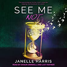 See Me Not Audiobook by Janelle Harris Narrated by Shaun Grindell, Lucy Rayner