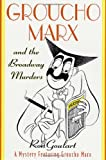 Groucho Marx and the Broadway Murders: A Mystery Featuring Groucho Marx (0312265980) by Goulart, Ron