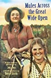 img - for Mules Across the Great Wide Open: A True Western Adventure book / textbook / text book