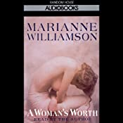 A Woman's Worth | [Marianne Williamson]
