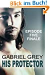 His Protector: Episode Five (FINAL) (...