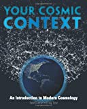 Your Cosmic Context: An Introduction to Modern Cosmology (0132400103) by Duncan, Todd
