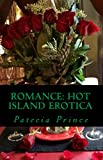Romance: Hot Island Erotica: Sexy Island Flavor