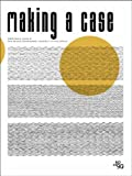img - for Making a Case: 306090 Volume 14 by Abruzzo, Emily, Bodziak, Gerald, Solomon, Jonathan D. (2012) Paperback book / textbook / text book