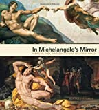 img - for In Michelangelo's Mirror: Perino del Vaga, Daniele da Volterra, Pellegrino Tibaldi by Morten Steen Hansen (2013-07-16) book / textbook / text book
