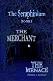 img - for The Merchant and the Menace (The Seraphinium) book / textbook / text book