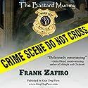 The Bastard Mummy (       UNABRIDGED) by Frank Zafiro Narrated by William E. Fortier