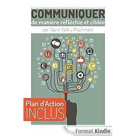 Communiquer de mani�re r�fl�chie et cibl�e: 1 heure pour apprendre � mieux communiquer