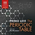 The Periodic Table Audiobook by Primo Levi Narrated by Neville Jason