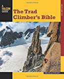 Trad Climber's Bible (How To Climb Series)