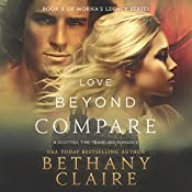 Love Beyond Compare: Morna's Legacy Series, Book 5   Bethany Claire