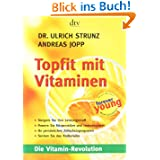 Topfit mit Vitaminen: Die Vitamin-Revolution