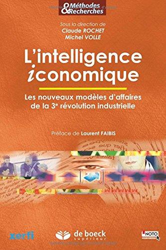 L'intelligence iconomique : Les nouveaux modèles d'affaires de la 3e révolution industrielle