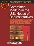 img - for Committee Markup in the U.S. House of Representatives: Including the Committee System, House Committee Markup Manual of Procedures and Procedural Stra by Michael Koempel (2010-04-28) book / textbook / text book