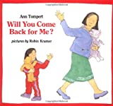 Will You Come Back for Me? (An Albert Whitman Prairie Book)