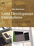 Land Development Calculations: Interactive Tools and Techniques for Site Planning, Analysis and Design - 007136255X