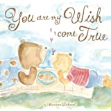 You Are My Wish Come Trueby Marianne Richmond